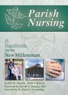 Parish Nursing ebook by Harold G Koenig,Sybil Smith