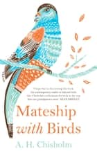 Mateship with Birds ebook by A.H. Chisholm, Sean Dooley, C.J. Dennis