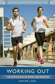 Working Out - The Psychology of Sport and Exercise ebook by Justine J. Reel Ph.D.