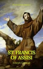 St. Francis of Assisi (Best Navigation, Active TOC) (Prometheus Classics) ebook by Prometheus Classics, Gilbert Keith Chesterton
