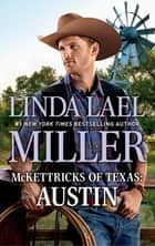 McKettricks Of Texas - Austin ebook by Linda Lael Miller