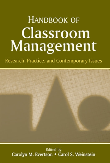 Handbook of Classroom Management - Research, Practice, and Contemporary Issues ebook by