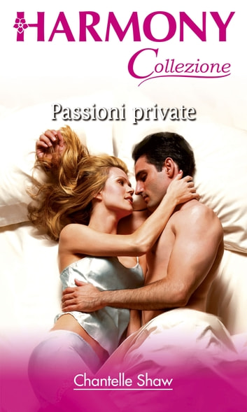 Passioni private ebook by Chantelle Shaw