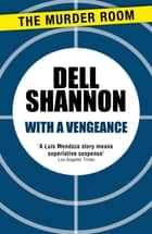 With a Vengeance ebook by Dell Shannon