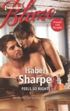 Feels So Right ebook by Isabel Sharpe