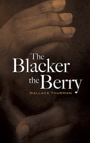 The Blacker the Berry ebook by Wallace Thurman