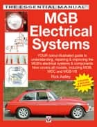 MGB Electrical Systems - Updated & Revised New Edition ebook by Rick Astley
