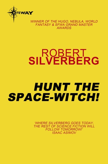 Hunt the Space-Witch! ebook by Robert Silverberg