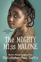 The Mighty Miss Malone eBook by Christopher Paul Curtis