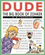 Dude - The Big Book of Zonker ebook by G. B. Trudeau