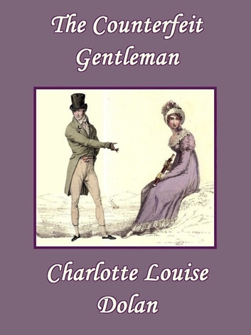 The Counterfeit Gentleman ebook by Charlotte Louise Dolan