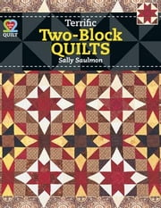 eBook Terrific Two Block Quilts ebook by Saulmon, Sally