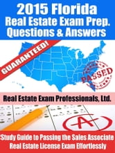 2015 Florida Real Estate Exam Prep Questions and Answers - Study Guide to Passing the Sales Associate Real Estate License Exam Effortlessly [BUY NOW] ebook by Real Estate Exam Professionals Ltd.