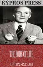 The Book of Life ebook by Upton Sinclair