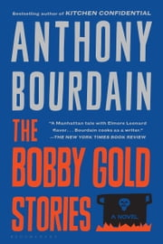 The Bobby Gold Stories ebook by Anthony Bourdain
