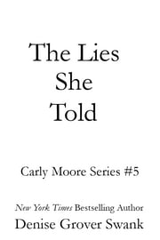 The Lies She Told - Carly Moore #5 ebook by Denise Grover Swank