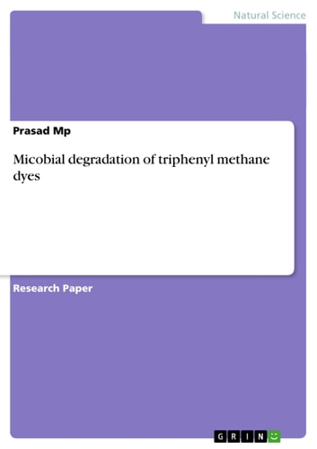 Micobial degradation of triphenyl methane dyes ebook by Prasad Mp