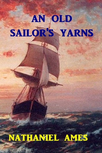 An old sailors yarns ebook by nathaniel ames 1230001306224 an old sailors yarns ebook by nathaniel ames fandeluxe Document