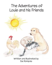 The Adventures of Louie and His Friends ebook by Eve Rompola