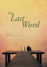 The Last Word ebook by Cassius Ali