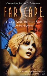 Farscape: Dark Side of the Sun ebook by Andrew Dymond,Rockne S. O'Bannon