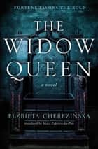 The Widow Queen ebook by Elzbieta Cherezinska