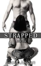 Strapped ebook by Lucia Jordan