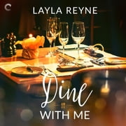 Dine With Me Hörbuch by Layla Reyne