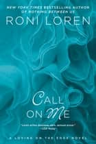Call on Me ebook by Roni Loren