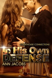 In His Own Defense - Courthouse Connections ebook by Ann Jacobs