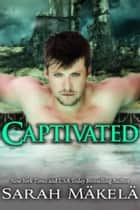 Captivated ebook by Sarah Makela