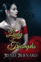 Lady Triumphs ebook by Renee Bernard