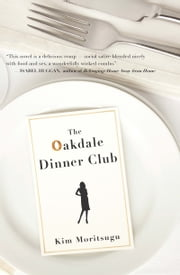 The Oakdale Dinner Club eBook par Kim Moritsugu