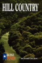 Hill Country ebook by Richard Zelade