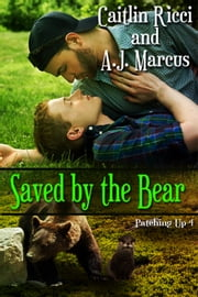 Saved By The Bear ebook by Caitlin Ricci,A.J. Marcus