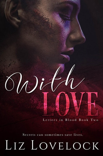 With Love - Letters in Blood series, #2 ebook by Liz Lovelock