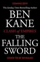 The Falling Sword - Clash of Empires Book 2 ebook by Ben Kane