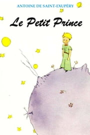 Le Petit Prince - (Illustré) ebook by Antoine de Saint-Exupéry