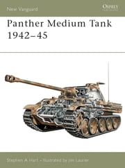 Panther Medium Tank 1942–45 ebook by Stephen Hart,Jim Laurier