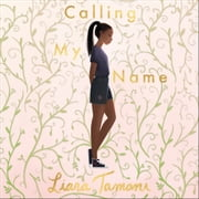 Calling My Name audiobook by Liara Tamani
