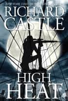 High Heat ebook by Richard Castle