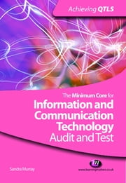 The Minimum Core for Information and Communication Technology: Audit and Test ebook by Sandra Murray