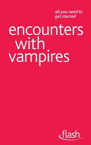 Encounters with Vampires: Flash ebook by Teresa Moorey