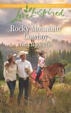 Rocky Mountain Cowboy - A Wholesome Western Romance ebook by Tina Radcliffe
