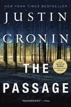 The Passage - A Novel (Book One of The Passage Trilogy) eBook par Justin Cronin