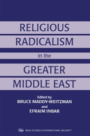 Religious Radicalism in the Greater Middle East ebook by Efraim Inbar,Bruce Maddy-Weitzman
