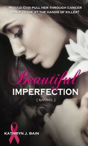 Beautiful Imperfection ebook by Kathryn J. Bain