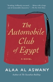 The Automobile Club of Egypt - A novel ebook by Alaa Al Aswany,Russell Harris