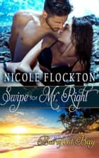 Swipe for Mr. Right - Mr. Right, #1 ebook by