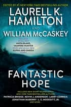Fantastic Hope ebook by Laurell K. Hamilton, William McCaskey, Laurell K. Hamilton,...